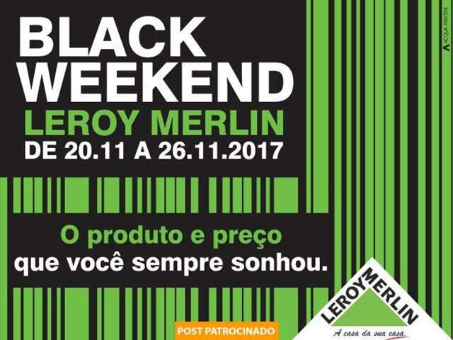 Black Weekend Leroy Merlin queima de estoque com até 50% de desconto